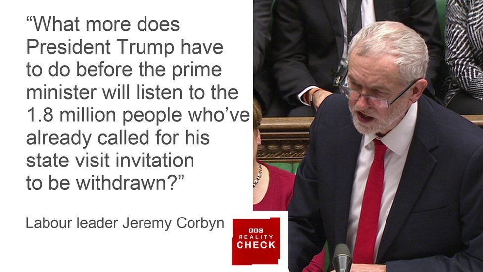 Jeremy Corbyn saying: What more does President Trump have to do before the prime minister will listen to the 1.8 million people who've already called for his state visit invitation to be withdrawn?