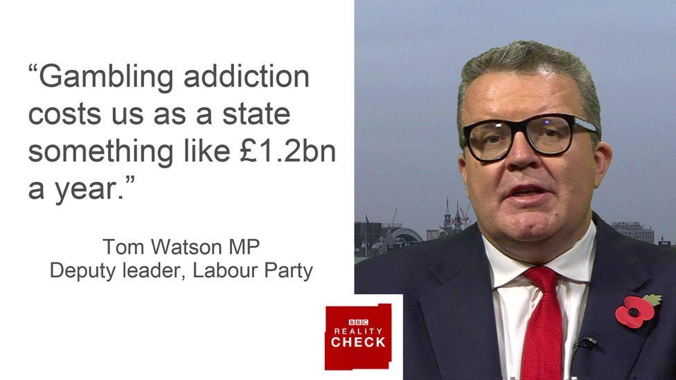 Tom Watson saying: Gambling addiction costs us as a state something like £1.2 billion a year.