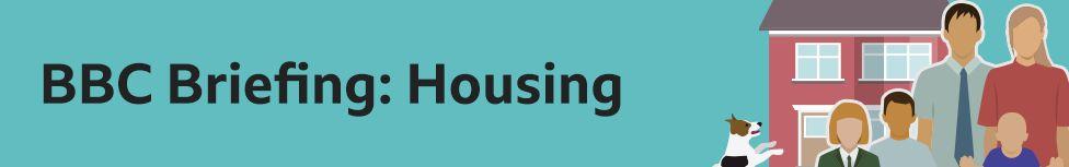 BBC Briefing: Housing