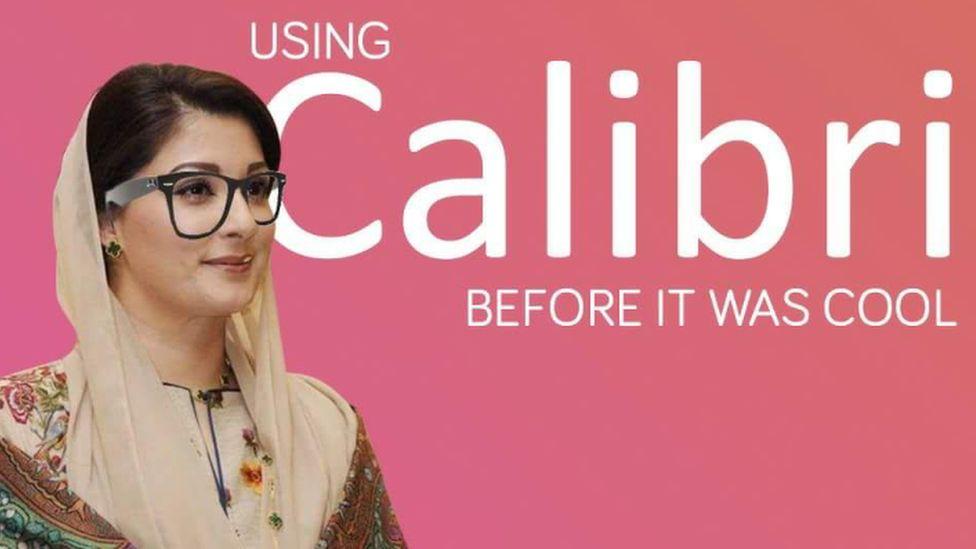 "The phrase ""using Calibri before it was cool"" alongside an image of Maryam Nawaz"