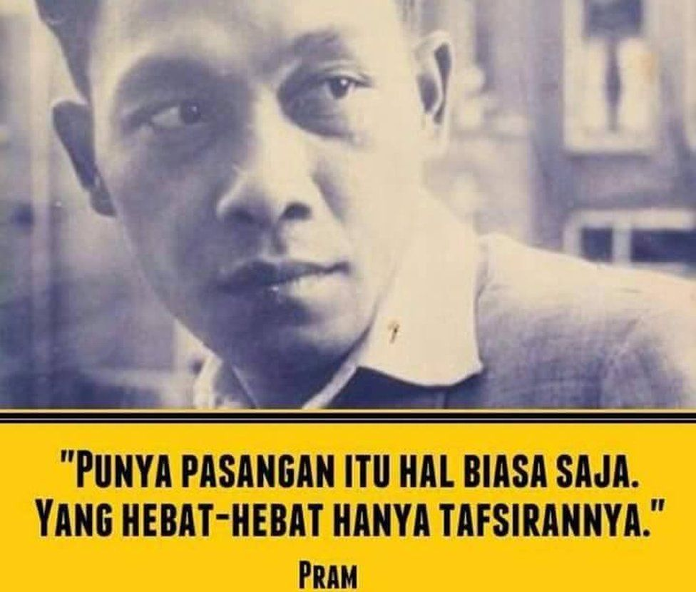 """Pramoedya Ananta Toer – """"Life is simple; what makes it complicated are its interpretations…"""" ALTERED: """"Having a date is nothing special; what makes it great are only its interpretations…"""""""