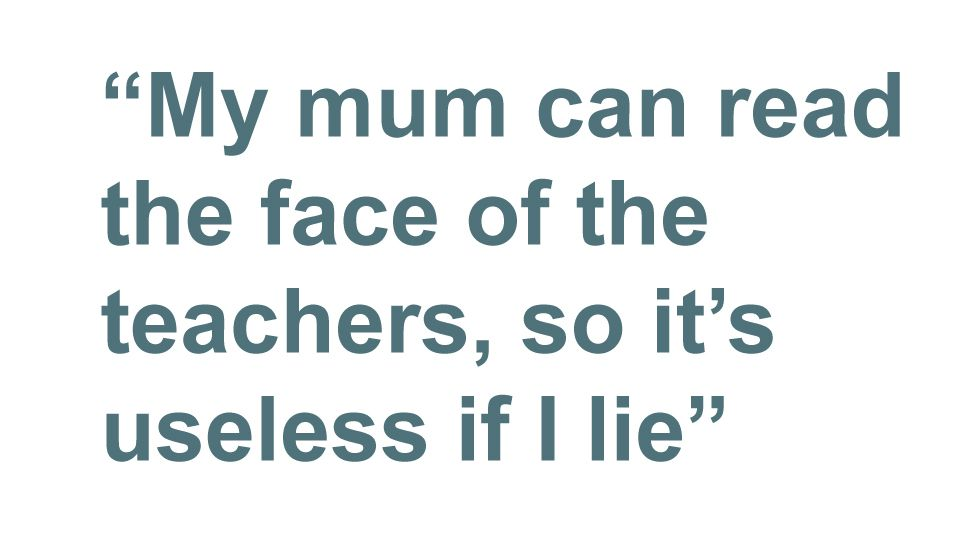 Quotebox: My mum can read the face of the teachers, so it's useless if I lie