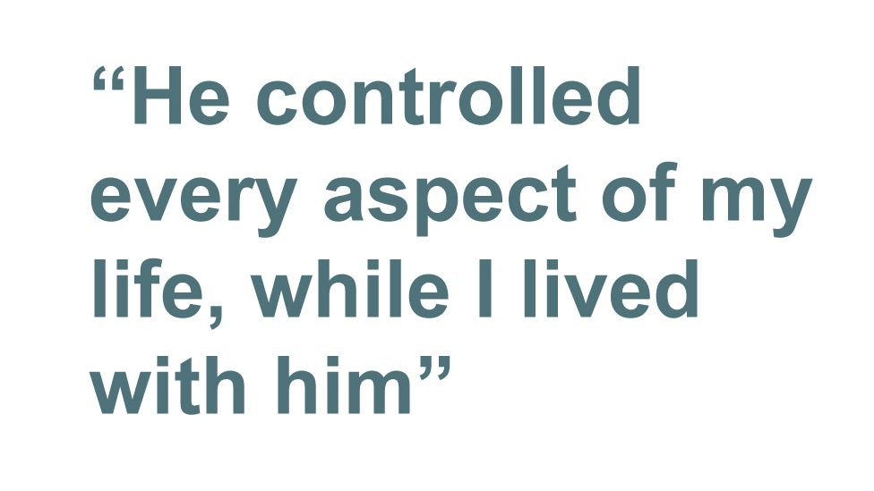 Quote: He controlled every aspect of my life while I lived with him
