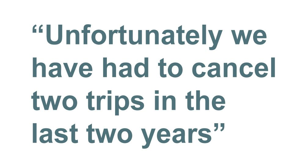 Quotebox: Unfortunately we have had to cancel two trips in the last two years