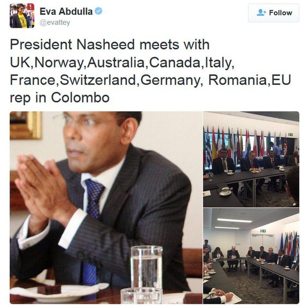 "Tweet by Eva Abdulla saying: ""President Nasheed meets with UK,Norway,Australia,Canada,Italy, France,Switzerland,Germany, Romania,EU rep in Colombo"""
