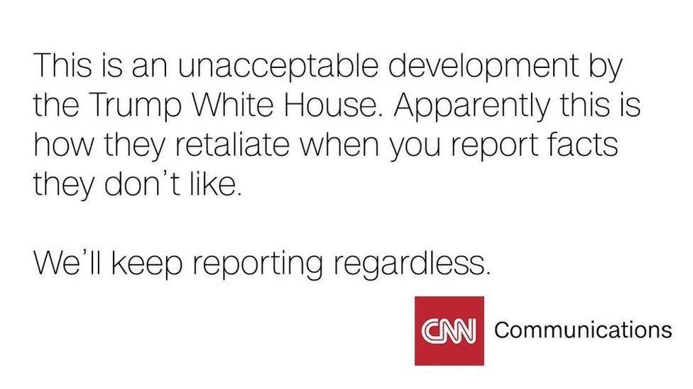 """CNN Communications tweets: """"This is an unacceptable development by the Trump White House. Apparently this is how they retaliate when you report facts they don't like."""""""