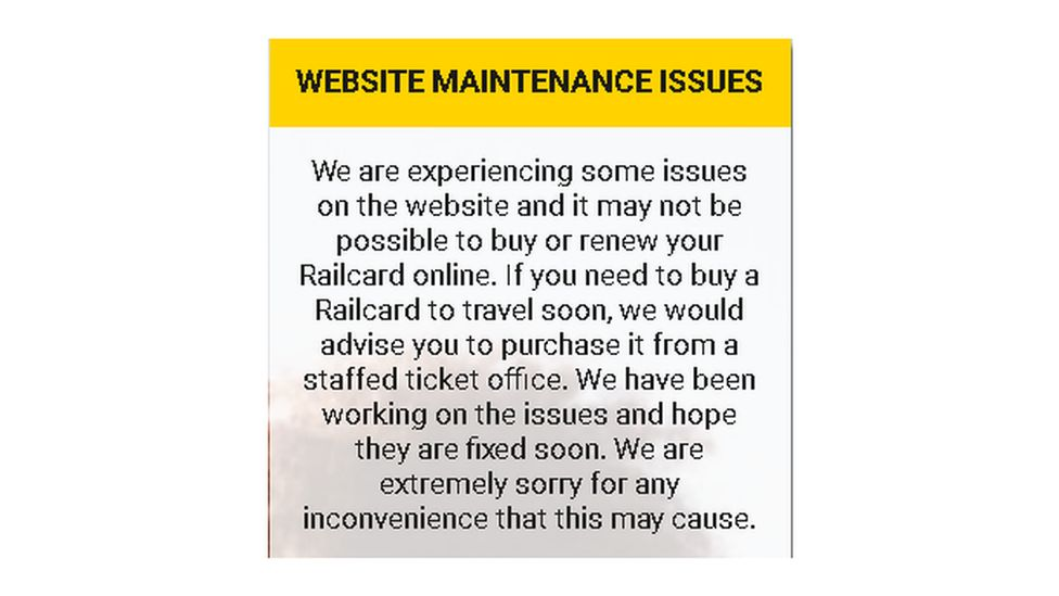 The message which has been posted on Railcard websites including those for people aged 16-25 and 'Family & Friends' customers.