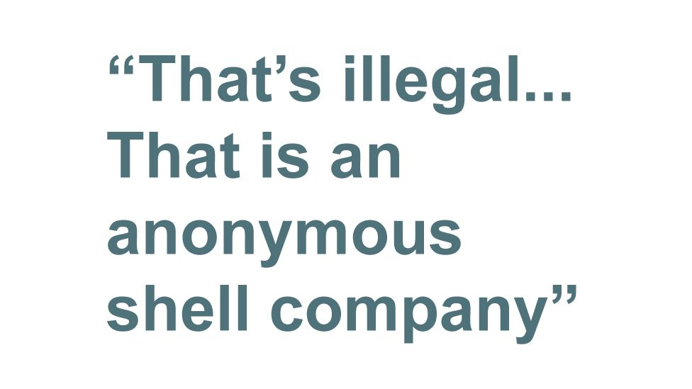 Quotebox: That's illegal... That is an anonymous shell company