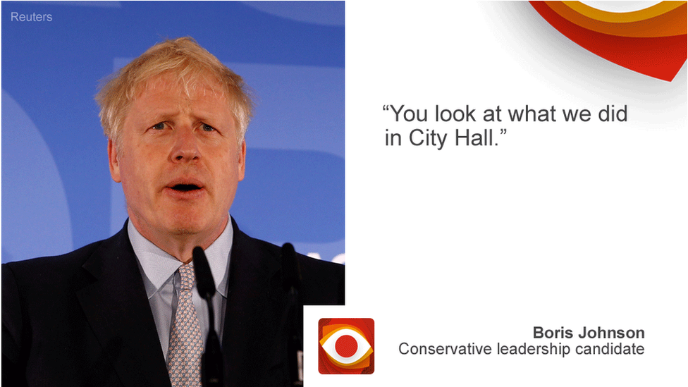 Boris Johnson saying: You look at what we did in City Hall.