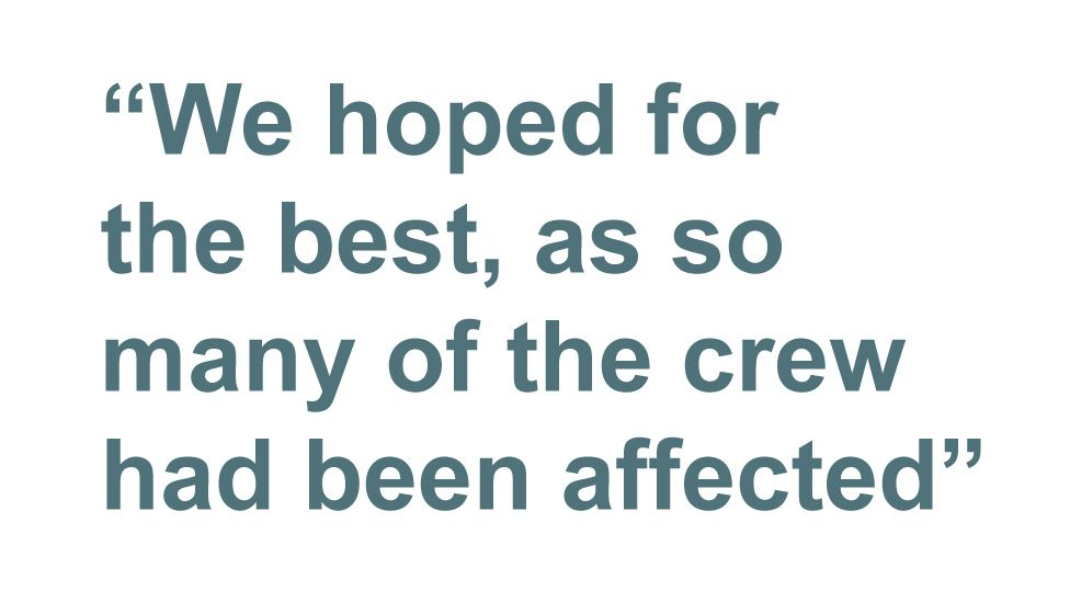 Quotebox: we hoped for the best as so many of the crew had been affected