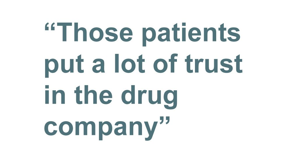 Quotebox: Those patients put a lot of trust in the drug company