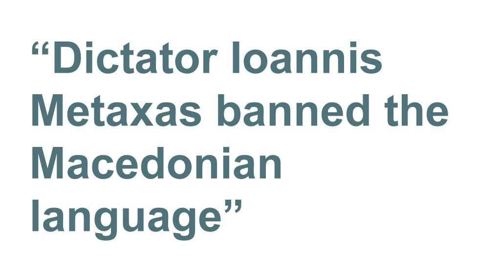 Quotebox: Dictator Ioannis Metaxas banned the Macedonian language