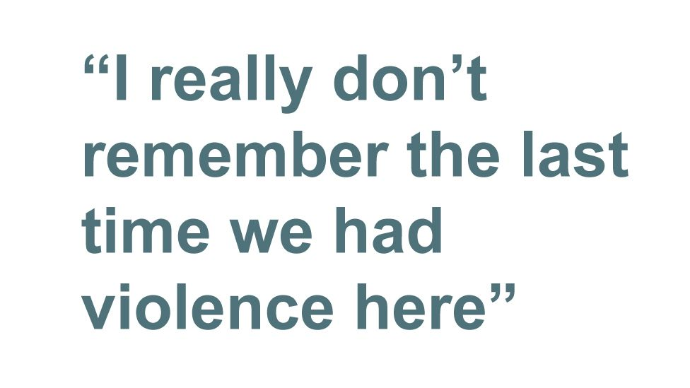 Quotebox: I really don't remember the last time we had violence here
