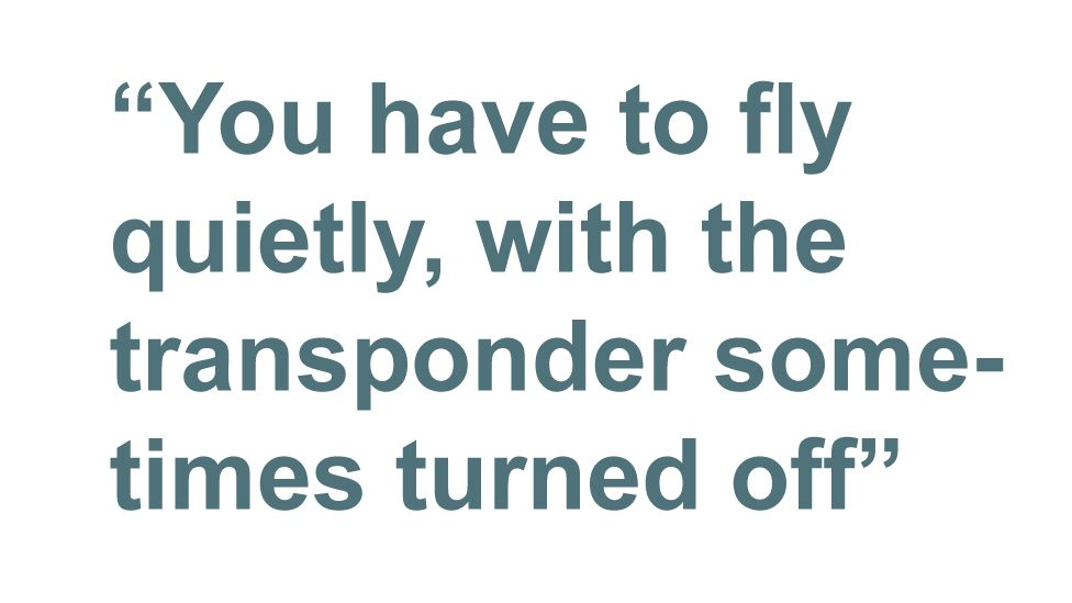 Quotebox: 'You have to fly quietly, with the transponder sometimes turned off'
