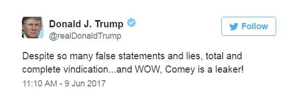 """Trump's tweet, """"Despite so many false statements and lies, total and complete vindication...and WOW, Comey is a leaker!"""""""