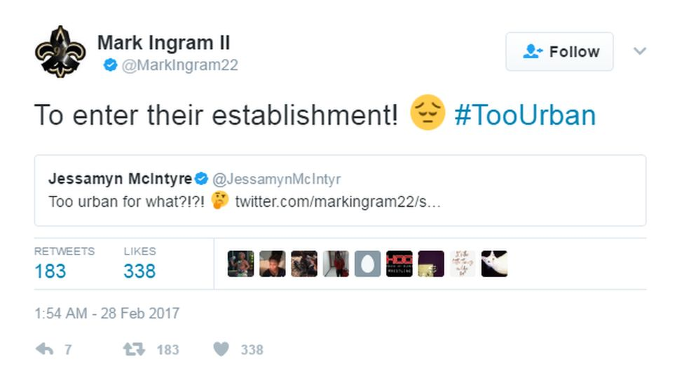 """Responding to a question about what they were """"too urban"""" for, Ingram tweeted: """"To enter their establishment""""."""