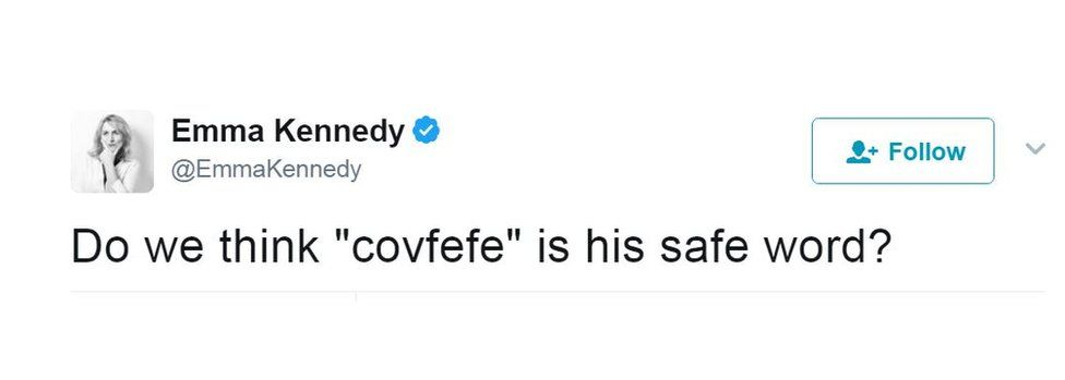 'Do we think 'covfefe' is his safe word?' tweeted another user