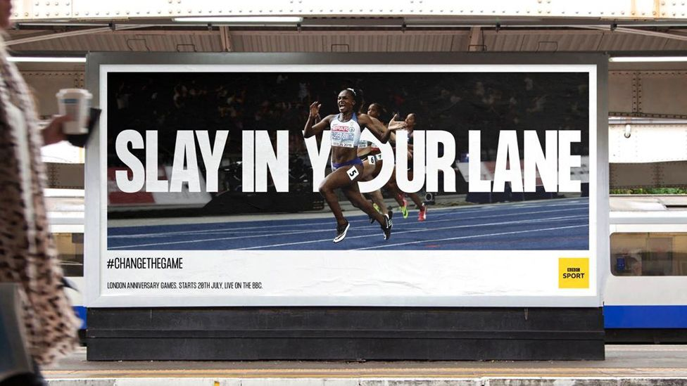 A BBC Sport poster featuring an image of black British sprinter Dina Asher-Smith reading: 'Slay in your lane.'