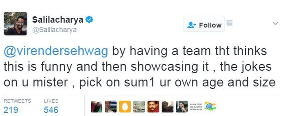 @virendersehwag by having a team tht thinks this is funny and then showcasing it , the jokes on u mister , pick on sum1 ur own age and size
