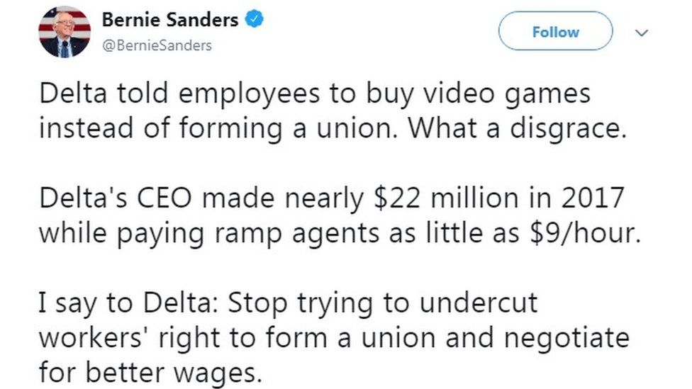 """@BernieSanders tweeted: """"Delta told employees to buy video games instead of forming a union. What a disgrace. Delta's CEO made nearly $22 million in 2017 while paying ramp agents as little as $9/hour. I say to Delta: Stop trying to undercut workers' right to form a union and negotiate for better wages."""""""