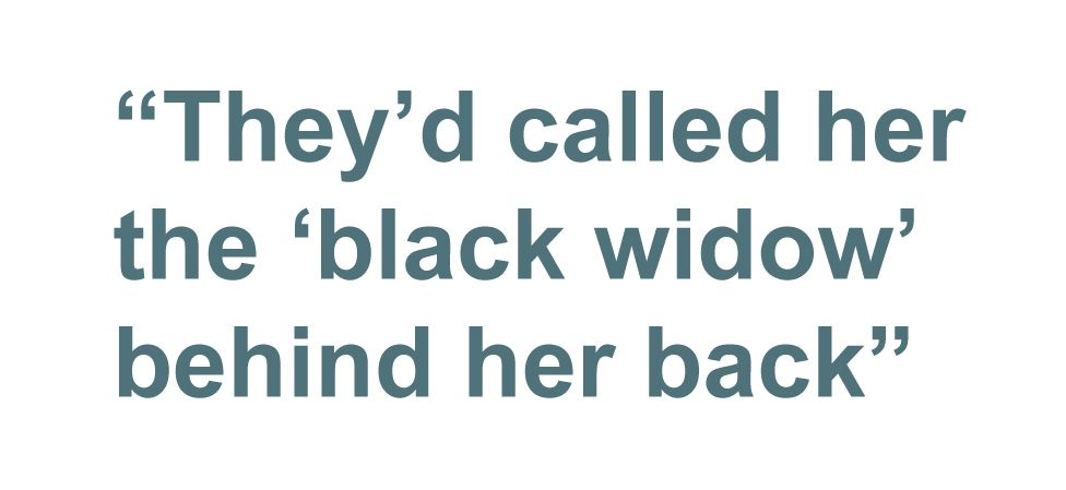 Quotebox: They'd called here the 'black widow' behind her back
