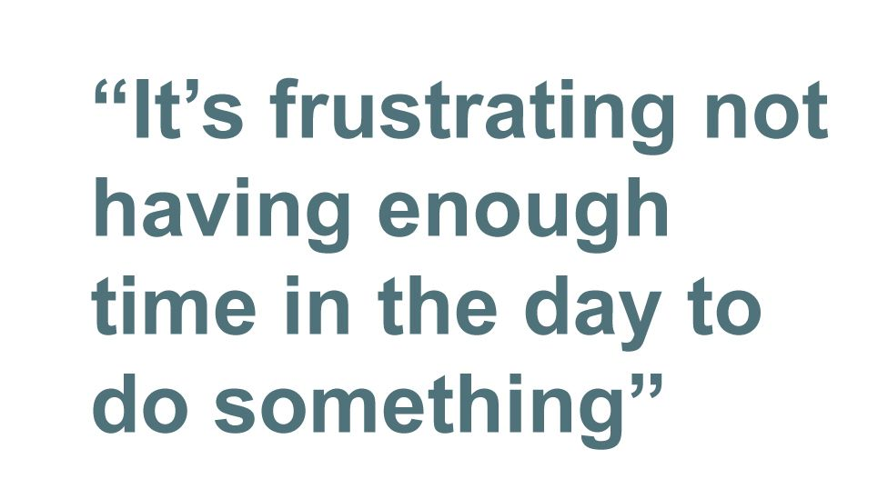 Quotebox: It's frustrating not having enough time in the day to do something