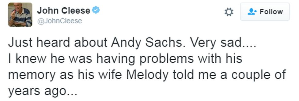 John Cleese tweets: Just heard about Andy Sachs. Very sad. I knew he was having problems with his memory as his wife Melody told me a couple of years ago