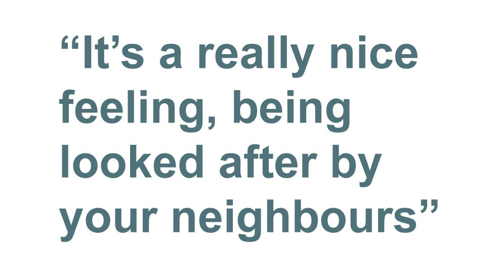 Quotebox: It's a really nice feeling, being looked after by your neighbours