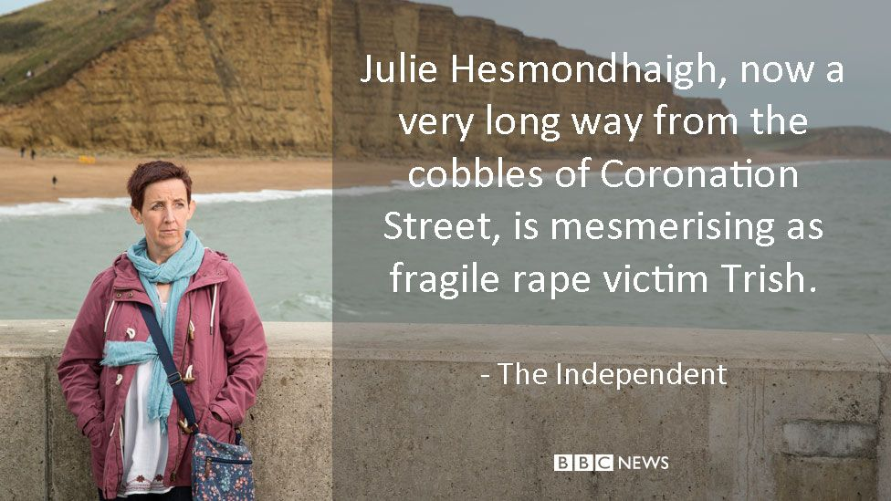 Julie Hesmondhaigh in Broadchurch. The Independent review: Julie Hesmondhaigh, now a very long way from the cobbles of Coronation Street, is mesmerising as fragile rape victim Trish.
