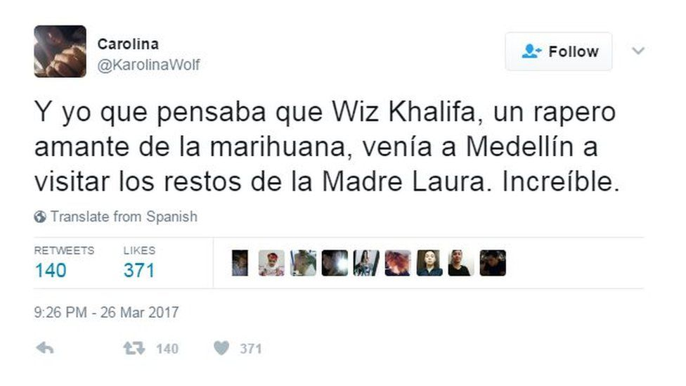 """""""And here's me thinking that marijuana-loving rapper Wiz Khalifa came to Medellin to visit the remains of Mother Laura. Unbelievable."""""""