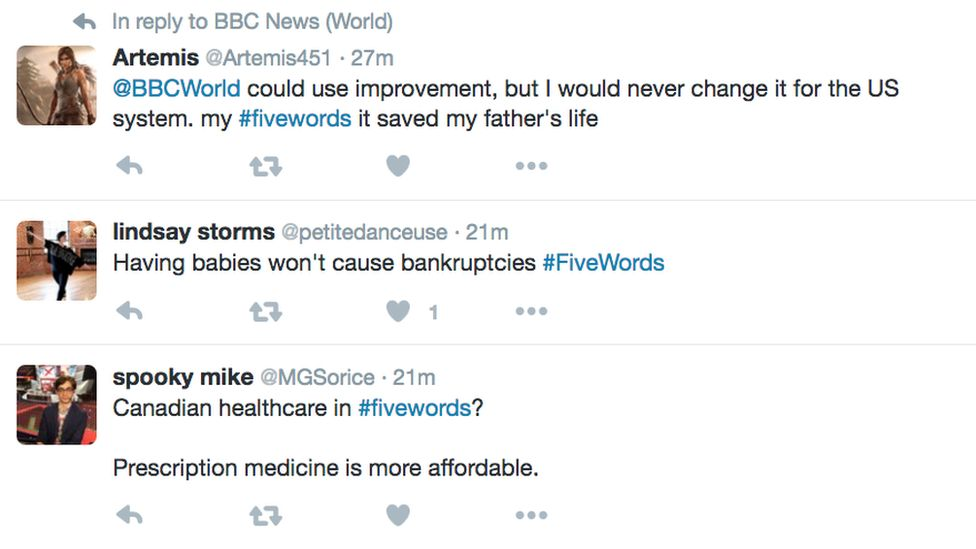 Artemis; Could use improvement, but I would never change it for the US system. My #fivewords it saved my father's life; Lindsay storms Having babies won't cause bankruptcies #Five words; Spooky mike: prescription medicine is more affordable