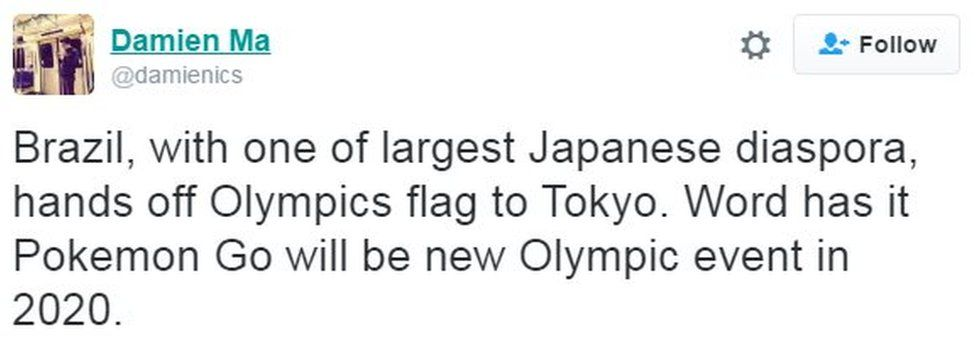 "@damienics tweets: ""Brazil, with one of largest Japanese diaspora, hands off Olympics flag to Tokyo. Word has it Pokemon Go will be new Olympic event in 2020."""