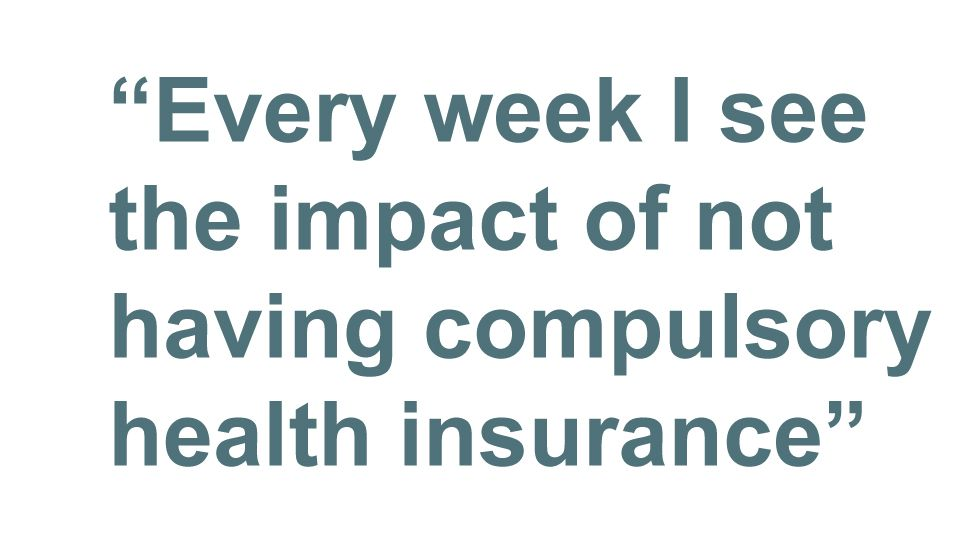 Quotebox: Every week I see the impact of not having compulsory health insurance