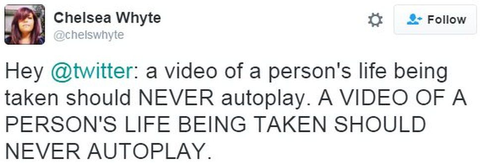 Tweet from user chelswhyte reads: Hey Twitter: a video of a person's life being taken should never autoplay. A person's life being taken should never autoplay, in capital letters