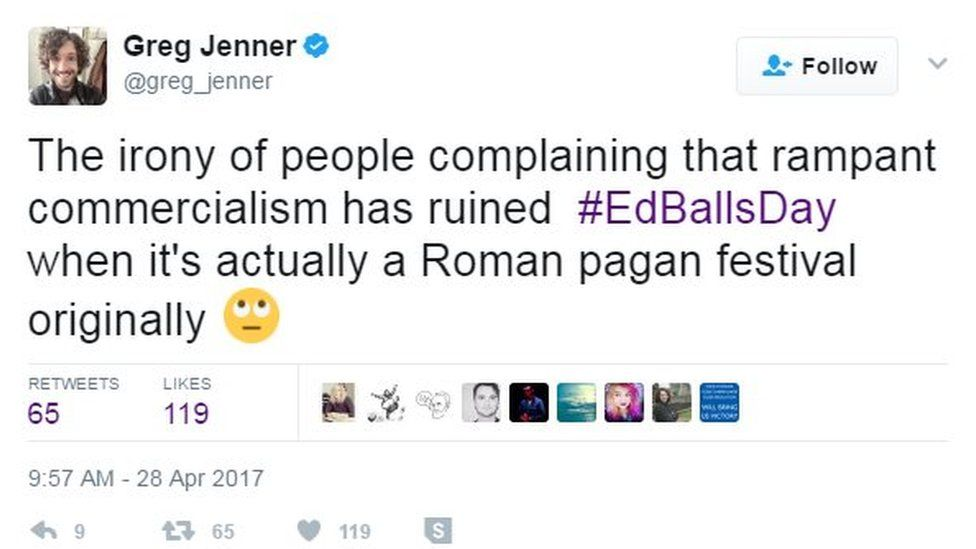 The irony of people complaining that rampant commercialism has ruined #EdBallsDay when it's actually a Roman pagan festival originally