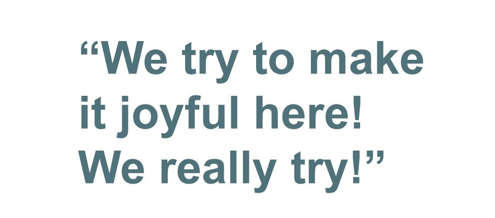 Quotebox: We try to make it joyful here! We really try!