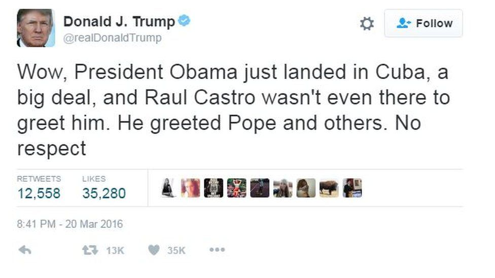 """Tweet by Donald Trump reading: """"Wow, President Obama just landed in Cuba, a big deal, and Raul Castro wasn't even there to greet him. He greeted Pope and others. No respect"""""""
