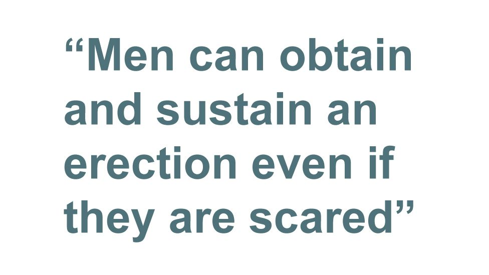 Quotebox: Men can obtain and sustain an erection even if they are scared
