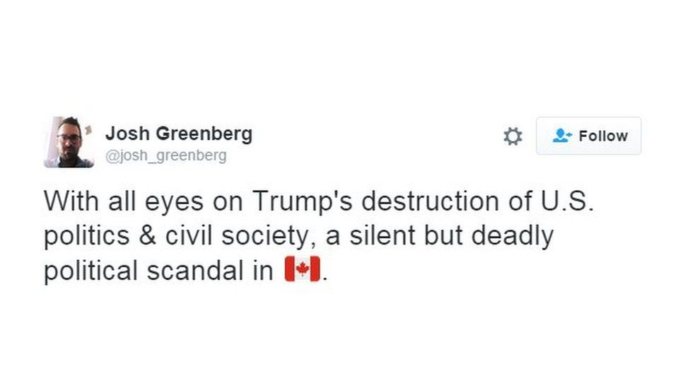 "A tweet saying ""With all eyes on Trump's destruction of US politics and civil society, a silent but deadly political scandal in Canada""."