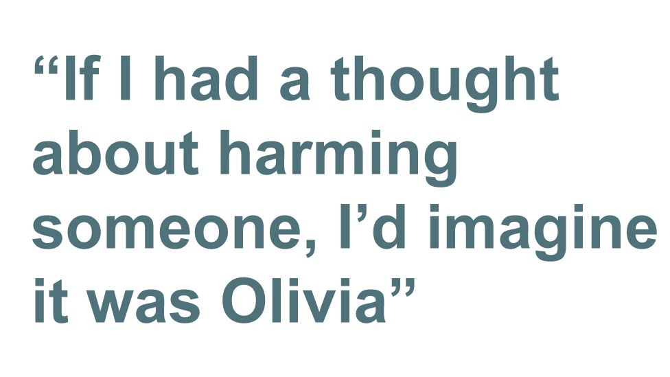 Quotebox: 'If I had a thought abut harming someone, I'd imagine it was Olivia'