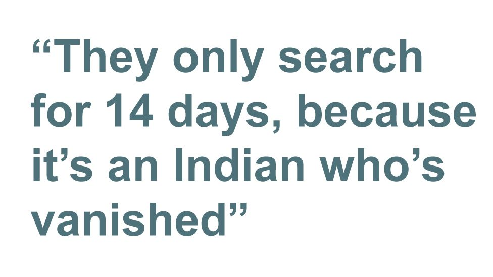 Quotebox: 'They only search for 14 days, because it's an Indian who's vanished'