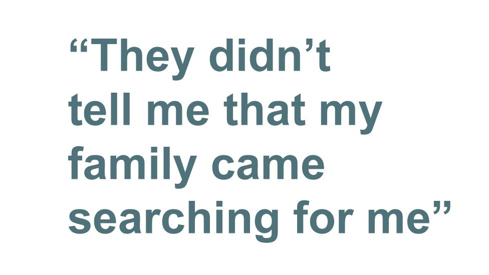 Quotebox: They didn't tell me that my family came searching for me