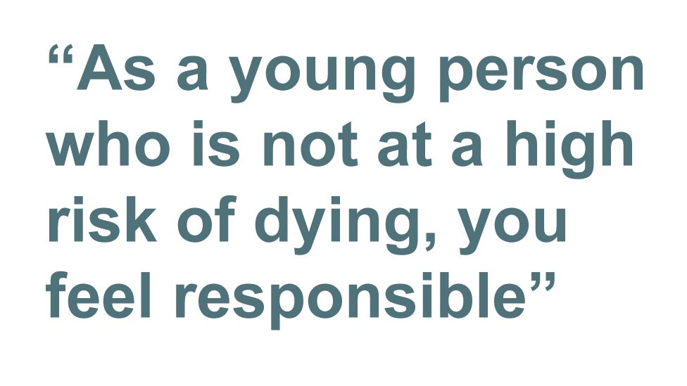 Quotebox: As a young person who is not at a high risk of dying, you feel responsible