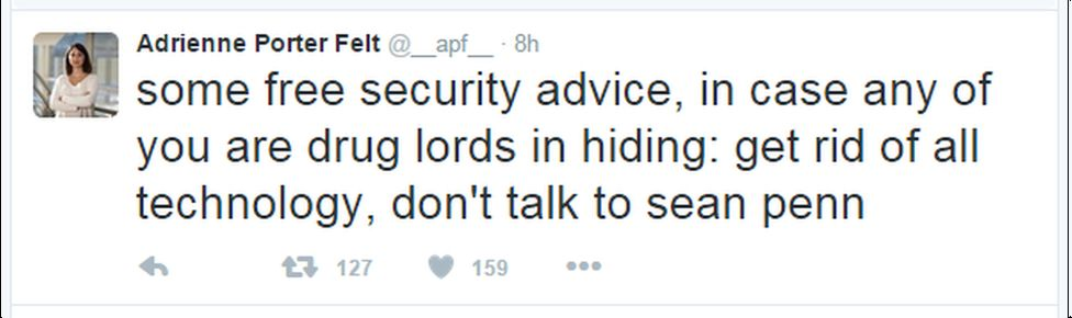"A tweet reads: ""some free security advice, in case any of you are drug lords in hiding: get rid of all technology, don't talk to sean penn"