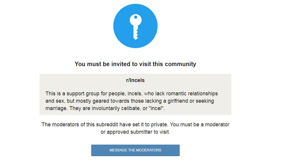 """Incels subreddit: """"This is a support group for people, incels, who lack romantic relationships and sex, but mostly geared towards those lacking a girlfriend or seeking marriage. They are involuntarily celibate, or """"incel""""."""