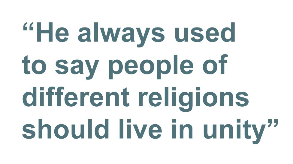 """Quotebox: He always used to say people of different religions should live in unity"""""""