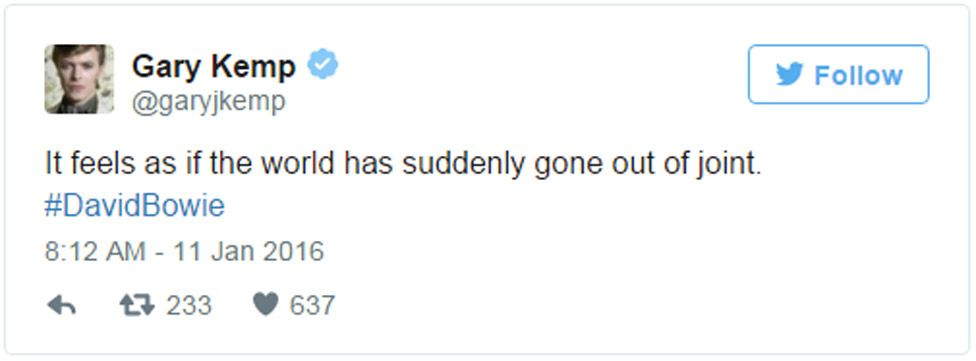 Gary Kemp tweet: It feels as if the world has suddenly gone out of joint. #DavidBowie
