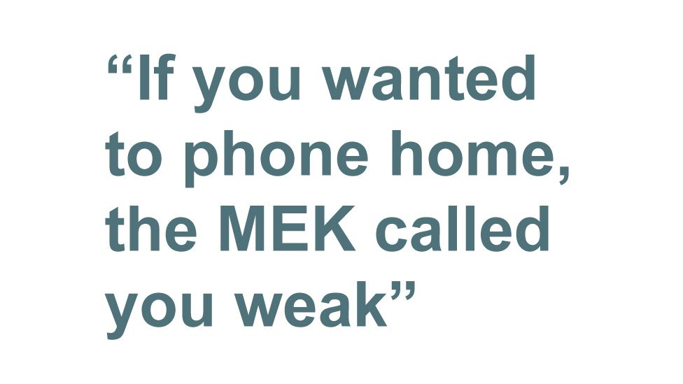 Quotebox: If you wanted to phone home, the MEK called you weak
