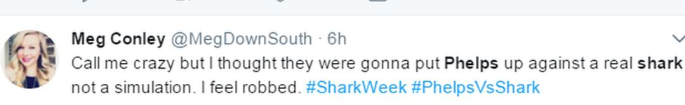 """Meg Conley's tweet that reads: """"Call me crazy but I thought they were gonna put Phelps up against a real shark not a simulation. I feel robbed. #SharkWeek #PhelpsVsShark"""""""