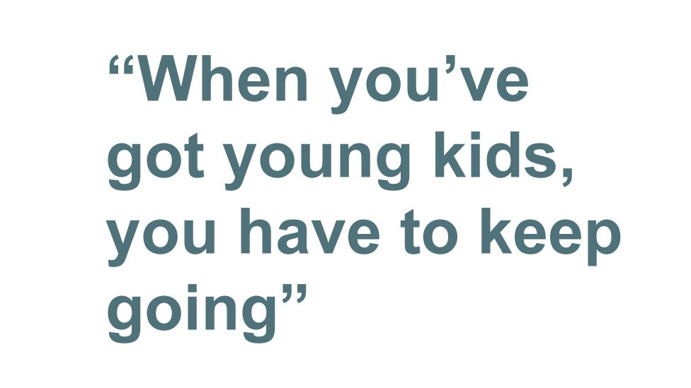Quotebox: When you've got young kids, you have to keep going